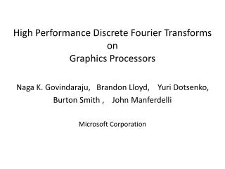 High Performance Discrete Fourier Transforms  on  Graphics Processors