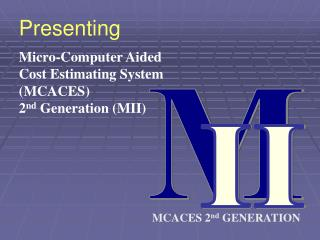 MCACES 2 nd  GENERATION