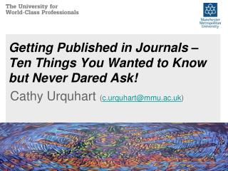 Getting Published in Journals � Ten Things You Wanted to Know but Never Dared Ask!