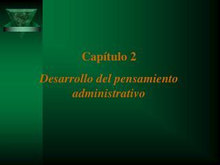 Cap tulo 2 Desarrollo del pensamiento administrativo