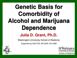 Genetic Basis for Comorbidity of  Alcohol and Marijuana Dependence