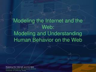 Modeling the Internet and the Web:  Modeling and Understanding Human Behavior on the Web