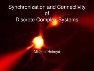 Synchronization and Connectivity of Discrete Complex Systems