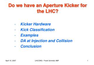 Do we have an Aperture Kicker for the LHC?