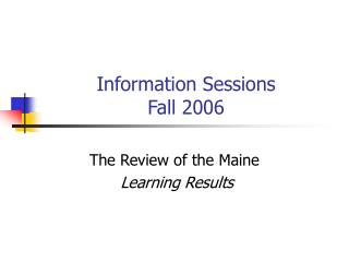 Information Sessions Fall 2006