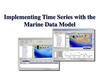 Implementing Time Series with the Marine Data Model