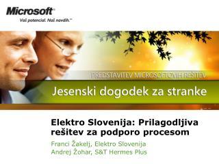 Elektro Slovenija: Prilagodljiva re�itev za podporo procesom