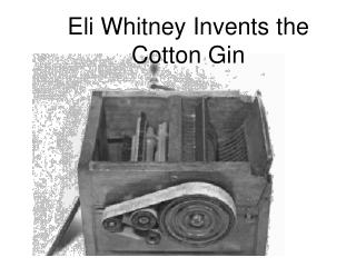 Eli Whitney Invents the Cotton Gin