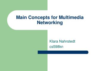 Main Concepts for Multimedia Networking