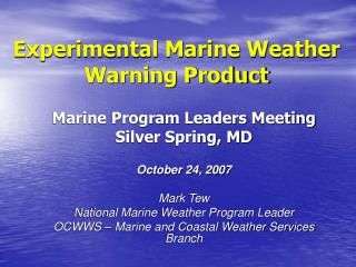 Experimental Marine Weather Warning Product