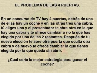 EL  PROBLEMA DE LAS  4 PUERTAS.