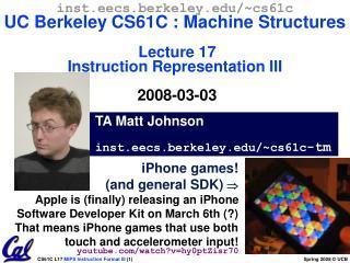 TA Matt Johnson inst.eecs.berkeley/~ cs61c -tm