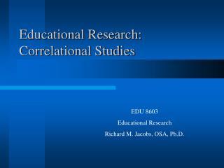 Educational Research:             Correlational Studies
