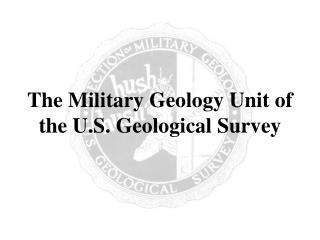 The Military Geology Unit of the U.S. Geological Survey