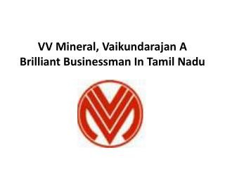 VV Mineral, Vaikundarajan A Brilliant Businessman In Tamil N