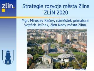 Strategie rozvoje města Zlína ZLÍN 2020