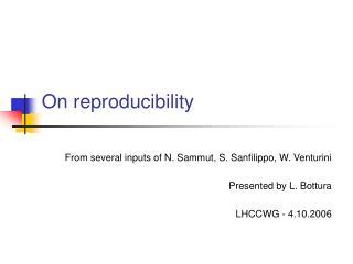 On reproducibility