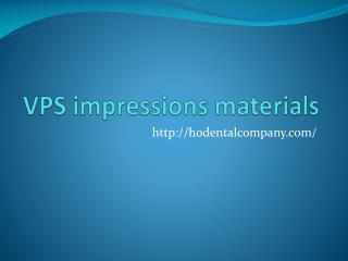 VPS impressions materials