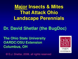 Dr. David Shetlar the BugDoc  The Ohio State University OARDC