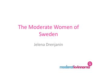 The Moderate  Women  of Sweden