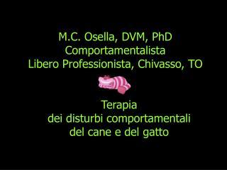 M.C. Osella, DVM, PhD Comportamentalista                                                     Libero Professionista, Chiv
