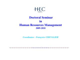Doctoral Seminar in Human Resources Management 2009-2010 Coordinator : Françoise CHEVALIER
