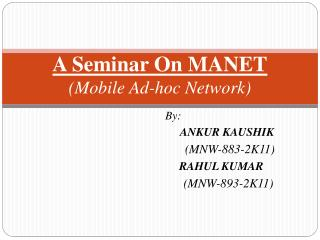 A Seminar On MANET (Mobile Ad-hoc Network)