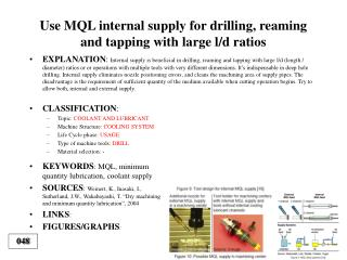 Use MQL internal supply for drilling, reaming and tapping with large l/d ratios