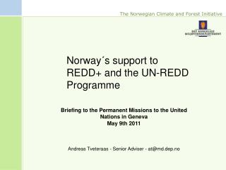 Norway�s support to REDD+ and the UN-REDD Programme