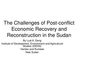 The Challenges of Post-conflict Economic Recovery and Reconstruction in the Sudan