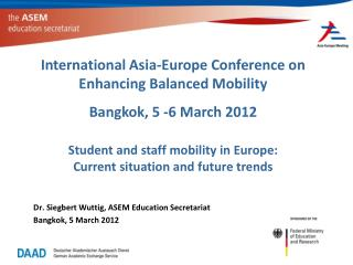 Dr. Siegbert Wuttig, ASEM Education Secretariat Bangkok, 5 March 2012