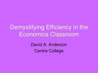 Demystifying Efficiency in the Economics Classroom