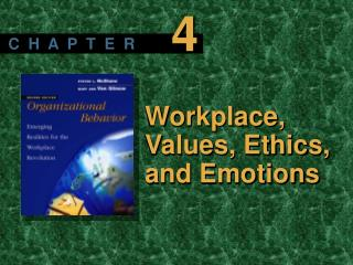 Workplace, Values, Ethics, and Emotions