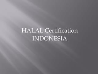 HALAL Certification  INDONESIA