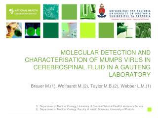 Brauer M.(1), Wolfaardt M.(2), Taylor M.B.(2), Webber L.M.(1)