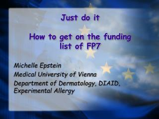 Just do it  How to get on the funding list of FP7