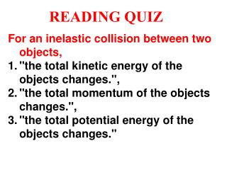 For an inelastic collision between two objects,