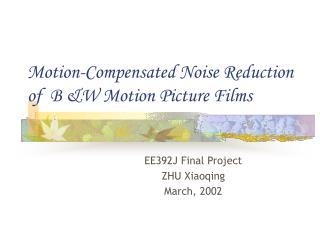 Motion-Compensated Noise Reduction of  B &W Motion Picture Films