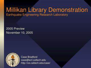 Millikan Library Demonstration Earthquake Engineering Research Laboratory