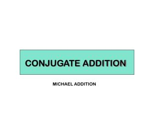 CONJUGATE ADDITION