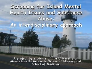 Screening for Island Mental Health Issues and Substance Abuse: An interdisciplinary approach
