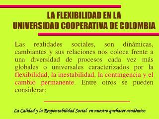 LA FLEXIBILIDAD EN LA UNIVERSIDAD COOPERATIVA DE COLOMBIA