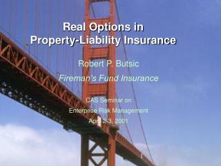 Real Options in  Property-Liability Insurance