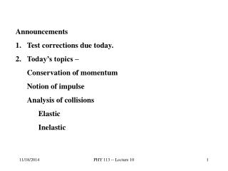Announcements Test corrections due today. Today's topics – Conservation of momentum