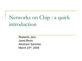 Networks on Chip : a quick introduction