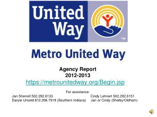 Agency Report 2012-2013 https://metrounitedway/Begin.jsp For assistance: