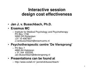 Interactive session  design cost effectiveness
