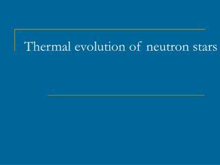 Thermal evolution of neutron stars