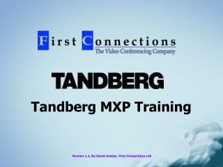 Tandberg MXP Training