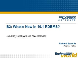 B2: What�s New in 10.1 RDBMS?